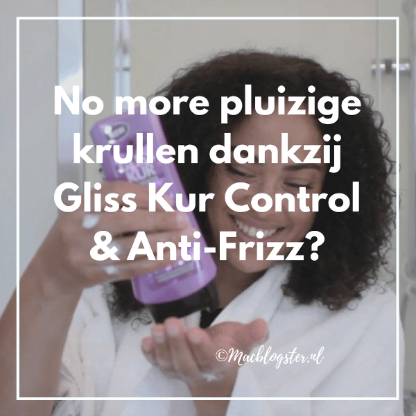No more pluizige krullen dankzij Gliss Kur Control & Anti-Frizz?