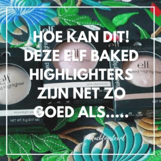Hoe kan dit! Deze ELF Baked Highlighters zijn net zo goed als …..