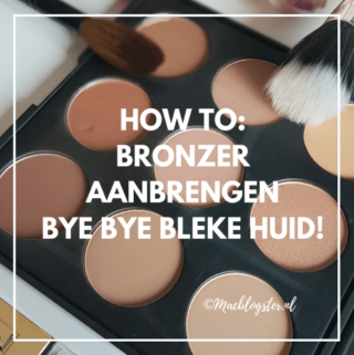 How to: bronzer aanbrengen – bye bye bleke huid!