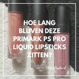 Hoe lang blijven deze Primark PS Pro liquid lipsticks zitten?