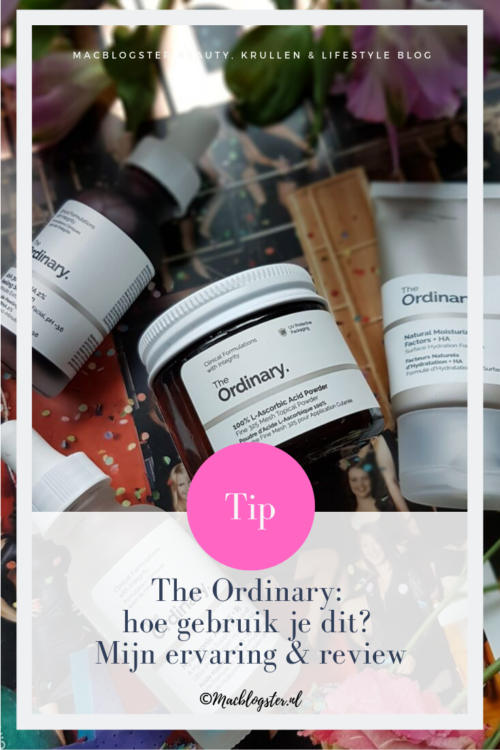 The Ordinary: hoe gebruik je dit? Mijn ervaring